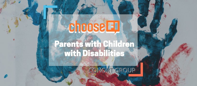 An image related to the ChooseFI - Parents of Children with Disabilities